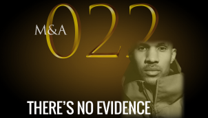 M&A022 - There's No Evidence for Your Christian God (w/ Jeruss Harrison)