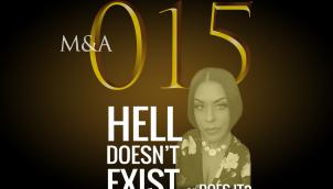 M&A015 - Hell Doesn't Exist...or Does it? (w/ Illiana Villalpando)
