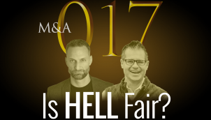 M&A017 - Is Hell Fair?