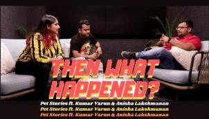 Pet Stories ft. Kumar Varun & Anisha Lakshmanan