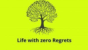 Life with zero regrets