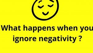 What Happens when you Ignore Negativity ?