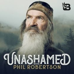 Unashamed with Phil Robertson