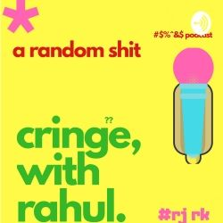 Cringe With rahul- A Tamil Podcast Show