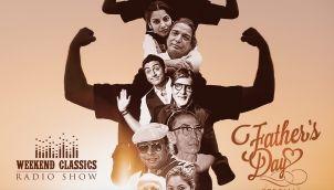 Weekend Classic Radio Show | Fathers Day Special |Main Shair To Nahin | Kehna Hai Kehna | RJ Ruchi