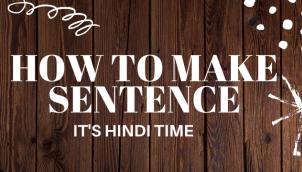 HOW TO MAKE SENTENCES | ITS HINDI TIME