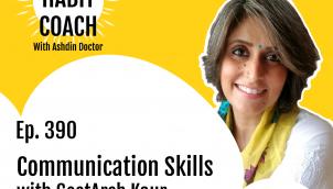 Ep. 390: Communication Skills with GeetArsh Kaur