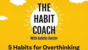 Ep. 473: 5 Habits for Overthinking