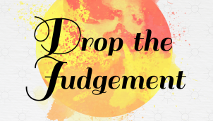 Ep. 04: D for Drop the Judgement