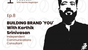 Ep. 08: Building Brand 'You' with Karthik Srinivasan