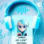 Vibes Of Life - Tamil Podcast