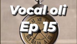 Vocal oli - Ep 15 - Ellam en nera...