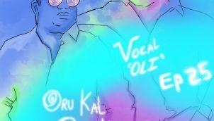 Vocal oli - Ep 25 - ஒரு கல் ஒரு கண்ணாடி feat Paatukkaaran