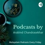 Podcasts by Arabind Chandrasekhar | Malayalam