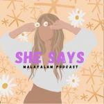 She says | Malayalam Podcast