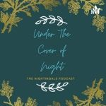 Under The Cover Of Night: The Nightingale Podcast