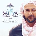 Sattva Himalayan Wisdom with Anand Mehrotra