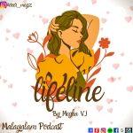LIFELINE By Megha VJ - Malayalam Podcast