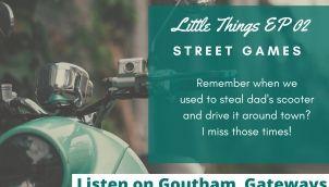 S1 E02 | Little Things | Street Games | Telugu Podcast