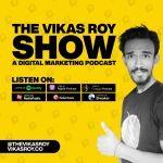 The Vikas Roy Show   Digital Marketing In Hindi