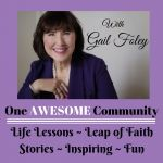 One Awesome Community:  With Gail Foley, sharing life lessons to help you on your success journey! | Motivation | Inspiration | Success Tips |