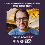 UppSkill Digital Marketing Podcast By Arbab Usmani