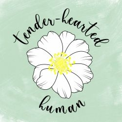 Tender-Hearted Human