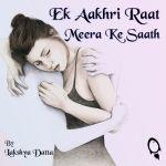 Ek Aakhri Raat Meera Ke Saath