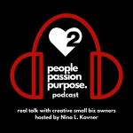people passion purpose podcast with host Nina L. Kovner