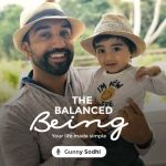 The Balanced Being Podcast with Gunny Sodhi