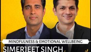The Power of Mindfulness   Simerjeet Singh in conversation with Mindfulness & Mindset Coach Alok Taunk   Mindset Motivation