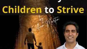 Do Not Ask Your Children To Strive by William Martin   The Parent's Tao Te Ching   Recited by Simerjeet Singh   Inspirational Poem