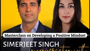 The Power of Positive Thinking   Simerjeet Singh and Ekta Dixit on Developing a Positive Mindset   Beginners Mind Series - BE POSITIVE