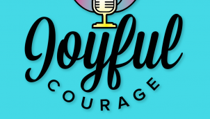 Eps 238: Solo show - a personal share about what's next for Joyful Courage