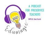 EduMagic: Future Teacher Podcast