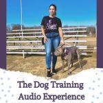 The Dog Training Audio Experience