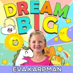 Dream Big Podcast   Family-Friendly Show Inspiring Kids To Take Action & Live Their Dreams