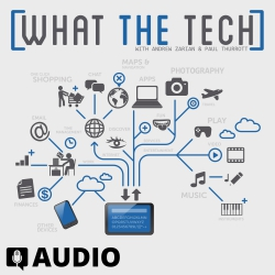 What The Tech Ep. 416 - Apple iPad and Mac 2018 Event Round Up