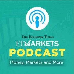 ET Markets Podcast - The Economic Times