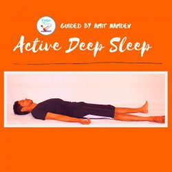 Active Deep Sleep guided by Amit Namdev
