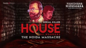 House of Horrors - The Noida Massacre | Serial Killers | True Crime Stories in Tamil
