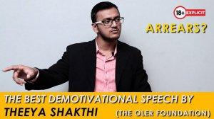 Arrears? - The Best Demotivational Speech | Theeya Shakthi - The OLER Foundation