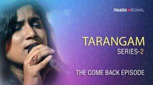 'Tarangam' - Series 2, The Come Back Episode